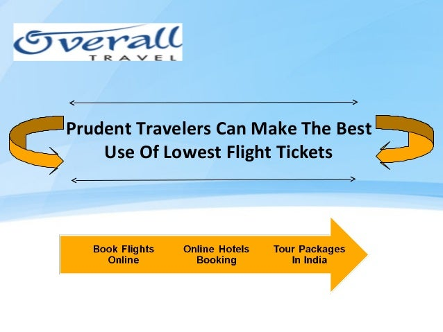 Prudent Travelers Can Make The BestUse Of Lowest Flight Tickets
