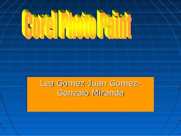 Lea Gomez-Juan Gomez-Lea Gomez-Juan Gomez- Gonzalo MirandaGonzalo Miranda Lea Gomez-Juan Gomez-Lea Gomez-Juan Gomez- Gonza...