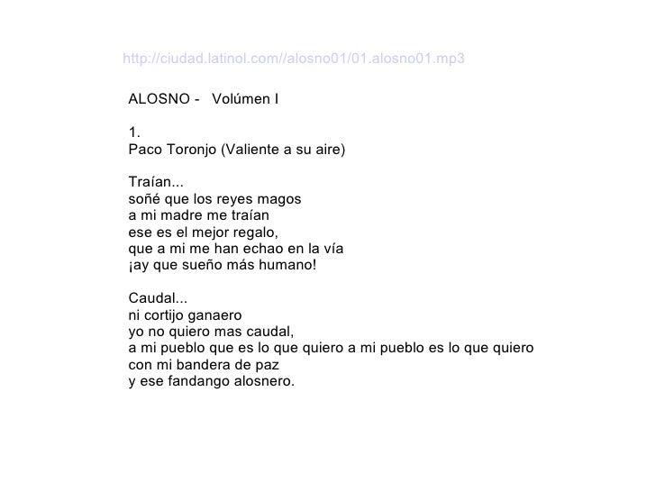 ALOSNO -  Volúmen I 1.  Paco Toronjo (Valiente a su aire) Traían... soñé que los reyes magos  a mi madre me traían  ese e...