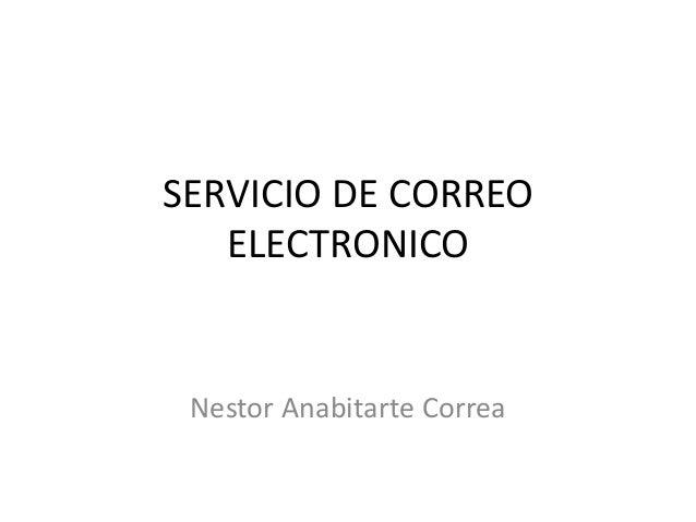SERVICIO DE CORREO ELECTRONICO Nestor Anabitarte Correa