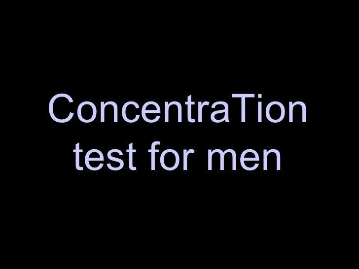 ConcentraTion test for men