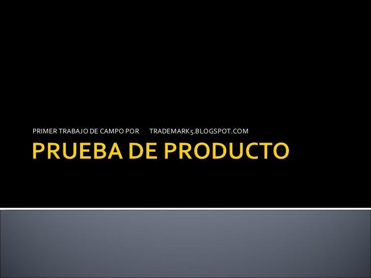 PRIMER TRABAJO DE CAMPO POR  TRADEMARK5.BLOGSPOT.COM