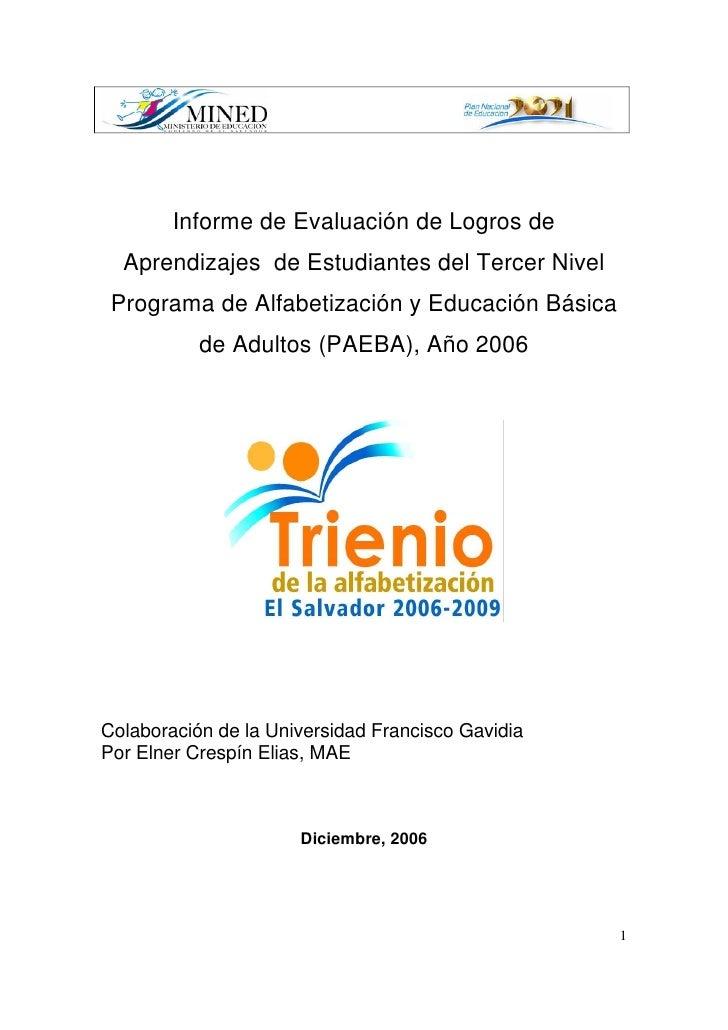 Informe de Evaluación de Logros de   Aprendizajes de Estudiantes del Tercer Nivel  Programa de Alfabetización y Educación ...