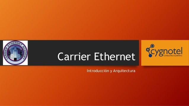 Carrier Ethernet Introducción y Arquitectura