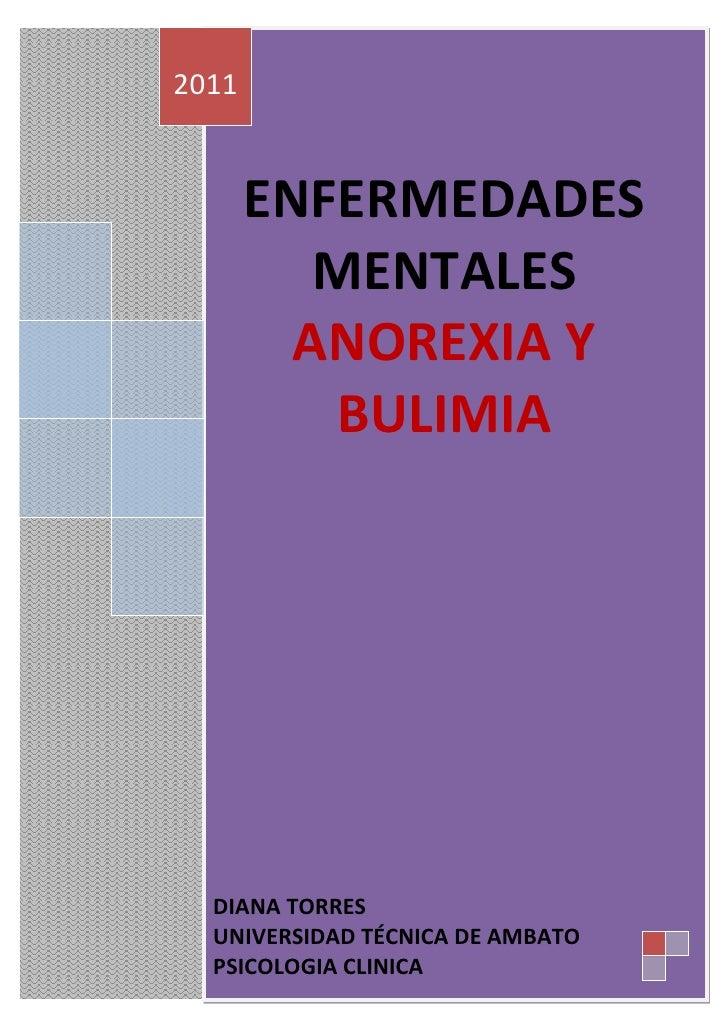 ENFERMEDADES MENTALESANOREXIA Y BULIMIA2011DIANA TORRES UNIVERSIDAD TÉCNICA DE AMBATOPSICOLOGIA CLINICA<br />¿A QUE LLAMAM...