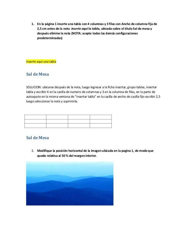 1. En la página 1 inserte una tabla con 4 columnas y 3 filas con Ancho de columna fija de       2,5 cm antes de la nota in...
