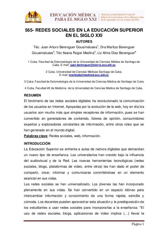Página 1 565- REDES SOCIALES EN LA EDUCACIÓN SUPERIOR EN EL SIGLO XXI AUTORES Téc. Juan Arturo Berenguer Gouarnaluses1 , D...