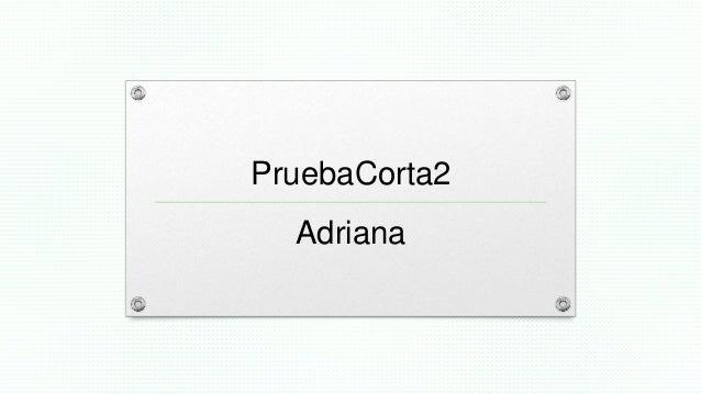 PruebaCorta2 Adriana