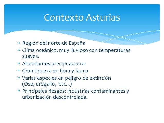 Región del norte de España.Clima oceánico, muy lluvioso con temperaturassuaves.Abundantes precipitacionesGran riqueza en f...