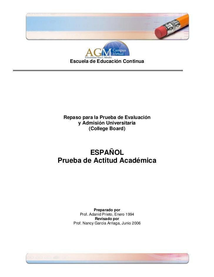 Escuela de Educación Continua Repaso para la Prueba de Evaluación      y Admisión Universitaria          (College Board)  ...