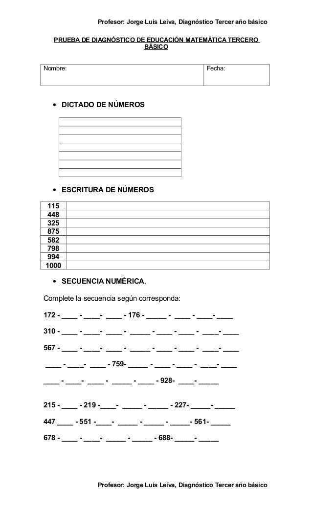 Profesor: Jorge Luis Leiva, Diagnóstico Tercer año básicoPRUEBA DE DIAGNÓSTICO DE EDUCACIÓN MATEMÁTICA TERCEROBÁSICONombre...