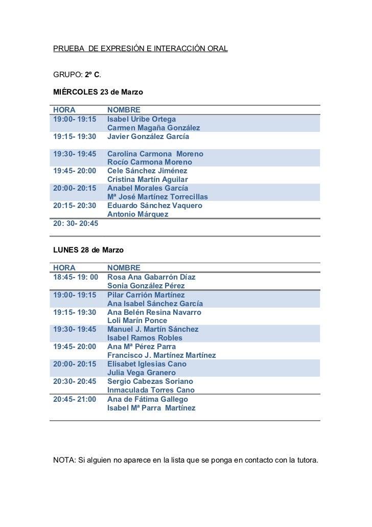 PRUEBA DE EXPRESIÓN E INTERACCIÓN ORALGRUPO: 2º C.MIÉRCOLES 23 de MarzoHORA            NOMBRE19:00- 19:15    Isabel Uribe ...