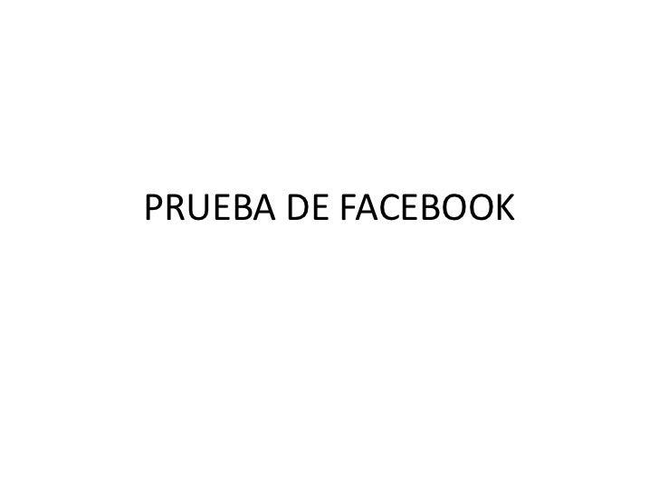 PRUEBA DE FACEBOOK