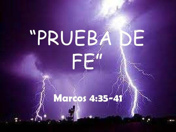 """""""PRUEBA DE    FE""""  Marcos 4:35-41"""