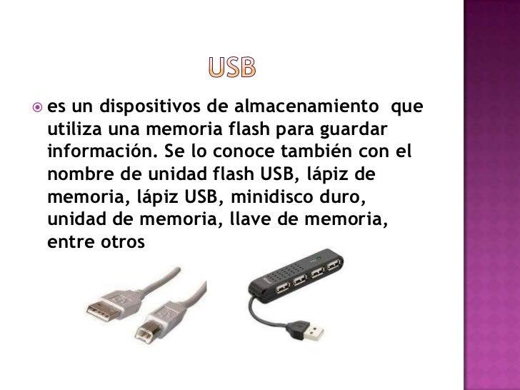  esun dispositivos de almacenamiento que utiliza una memoria flash para guardar información. Se lo conoce también con el ...