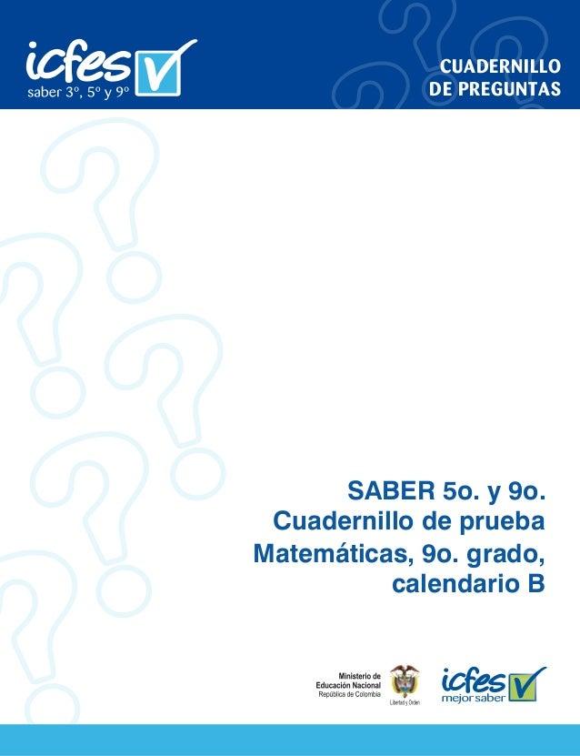 CUADERNILLO DE PREGUNTAS  SABER 5o. y 9o. Cuadernillo de prueba Matemáticas, 9o. grado, calendario B