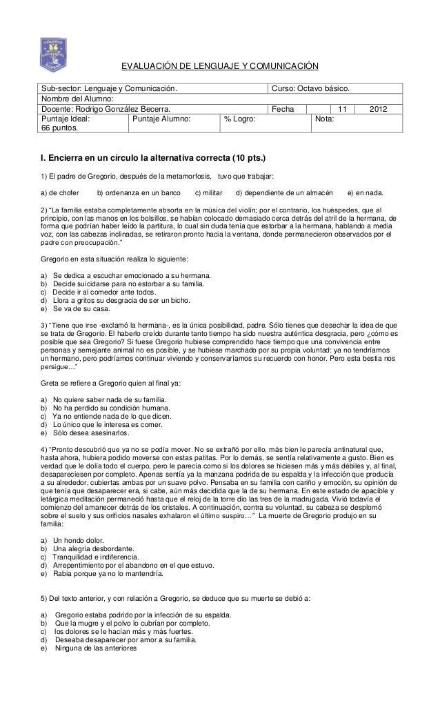 EVALUACIÓN DE LENGUAJE Y COMUNICACIÓN I. Encierra en un círculo la alternativa correcta (10 pts.) 1) El padre de Gregorio,...