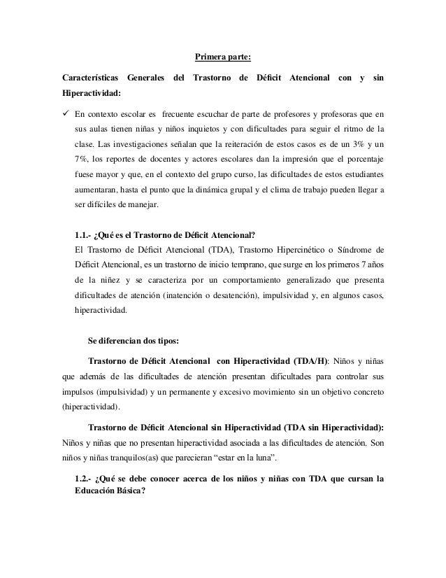 Primera parte: Características Generales del Trastorno de Déficit Atencional con y sin Hiperactividad:  En contexto escola...