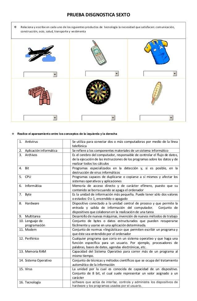 PRUEBA DISGNOSTICA SEXTO     Relaciona y escribe en cada uno de los siguientes productos de tecnología la necesidad que s...