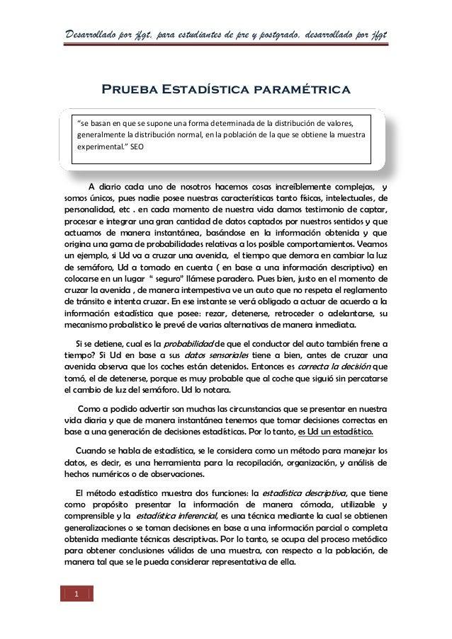 Desarrollado por jfgt, para estudiantes de pre y postgrado, desarrollado por jfgt 1 Prueba Estadística paramétrica A diari...