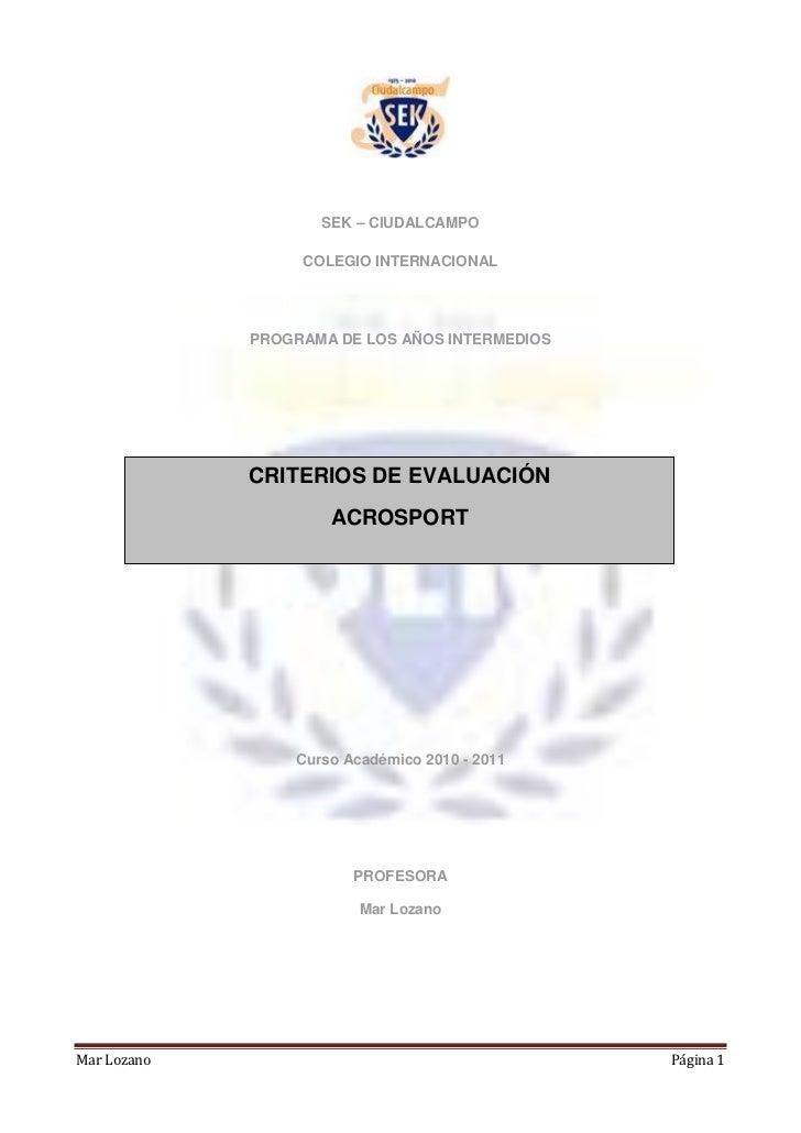 SEK – CIUDALCAMPO<br />COLEGIO INTERNACIONAL<br />PROGRAMA DE LOS AÑOS INTERMEDIOS <br />459740144780CRITERIOS DE EVALUACI...