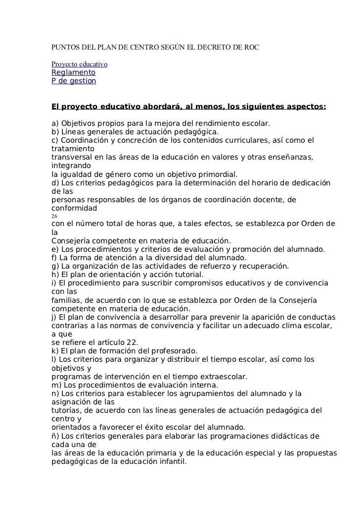 PUNTOS DEL PLAN DE CENTRO SEGÚN EL DECRETO DE ROCProyecto educativoReglamentoP de gestionEl proyecto educativo abordará, a...