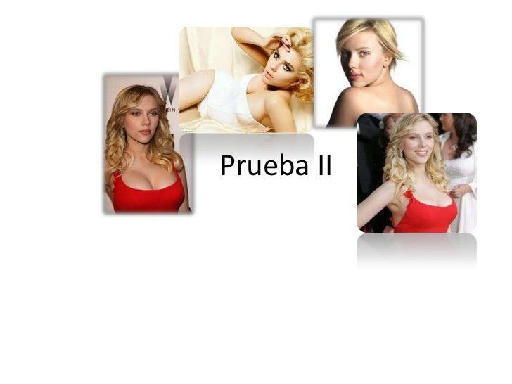 Prueba II