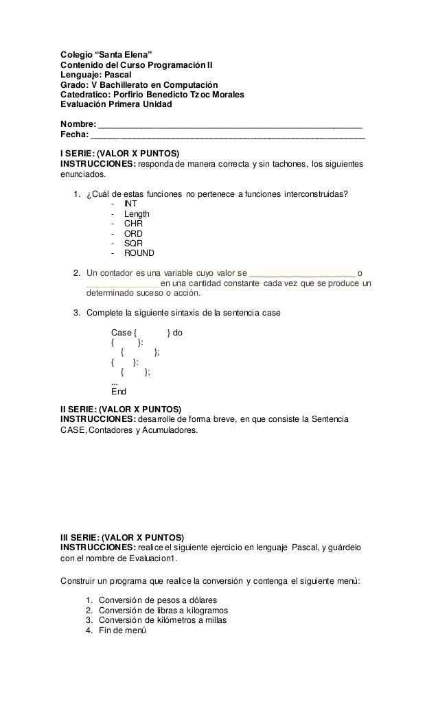 """Colegio """"Santa Elena""""  Contenido del Curso Programación II  Lenguaje: Pascal  Grado: V Bachillerato en Computación  Catedr..."""