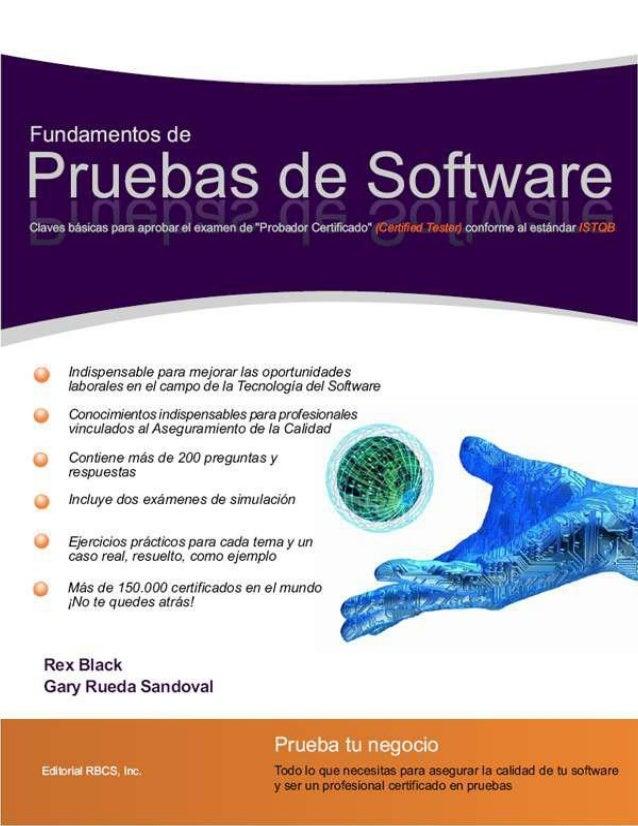 Fundamentos de  Pruebas de Software Rex Black Presidente de RBCS, Inc. Ex Presidente de ISTQB Ex Presidente de ASTQB Gary ...