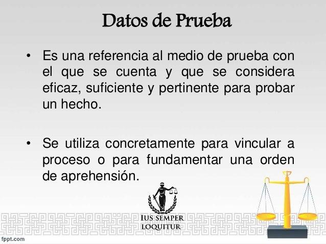 Indicio, Evidencia, Datos de Prueba, Medios de Prueba y