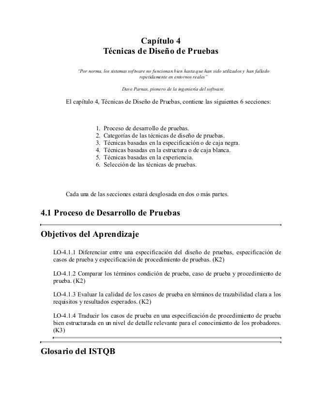 """Capítulo 4 Técnicas de Diseño de Pruebas """"Por norma, los sistemas software no funcionan bien hasta que han sido utilizados..."""