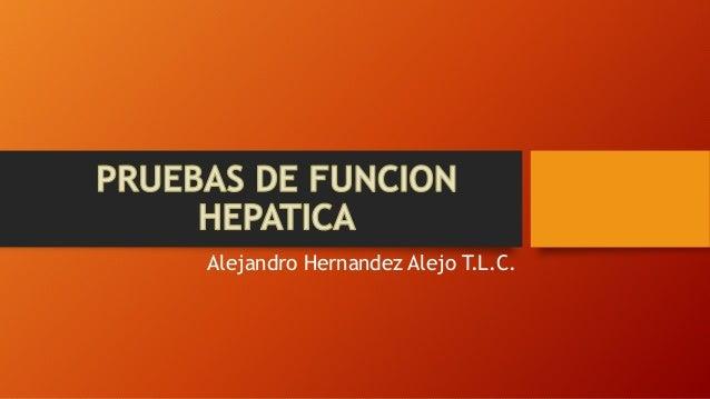 Alejandro Hernandez Alejo T.L.C.