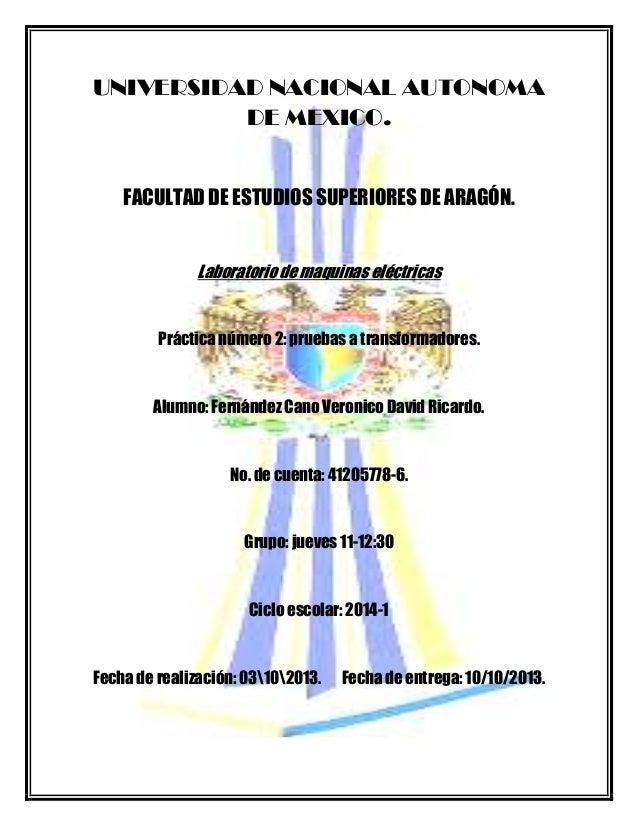 UNIVERSIDAD NACIONAL AUTONOMA DE MEXICO.  FACULTAD DE ESTUDIOS SUPERIORES DE ARAGÓN. Laboratorio de maquinas eléctricas  P...
