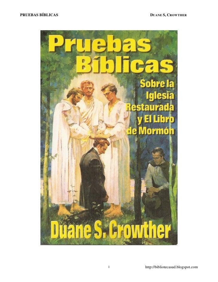 PRUEBAS BÍBLICAS          DUANE S, CROWTHER                        1   http://bibliotecasud.blogspot.com