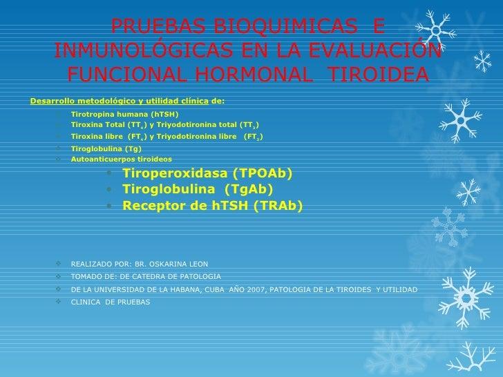 PRUEBAS BIOQUIMICAS E     INMUNOLÓGICAS EN LA EVALUACIÓN      FUNCIONAL HORMONAL TIROIDEADesarrollo metodológico y utilida...