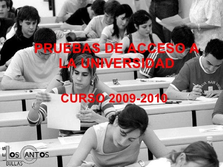 PRUEBAS DE ACCESO A LA UNIVERSIDAD CURSO 2009-2010