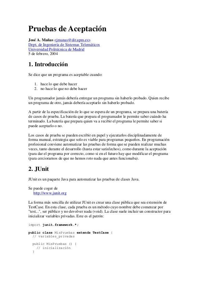 Pruebas de Aceptación José A. Mañas <jmanas@dit.upm.es> Dept. de Ingeniería de Sistemas Telemáticos Universidad Politécnic...