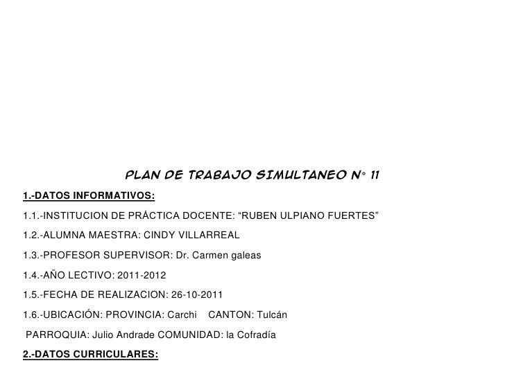 """PLAN DE TRABAJO SIMULTANEO N° 111.-DATOS INFORMATIVOS:1.1.-INSTITUCION DE PRÁCTICA DOCENTE: """"RUBEN ULPIANO FUERTES""""1.2.-AL..."""