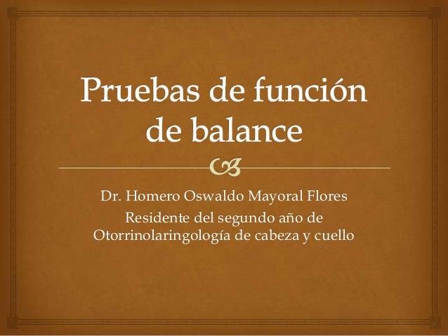 Dr. Homero Oswaldo Mayoral Flores Residente del segundo año de Otorrinolaringología de cabeza y cuello