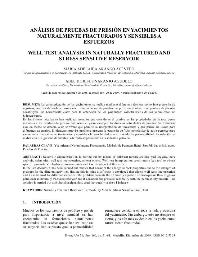 Dyna, Año 76, Nro. 160, pp. 51-61. Medellín, Diciembre de 2009. ISSN 0012-7353 ANÁLISIS DE PRUEBAS DE PRESIÓN EN YACIMIENT...