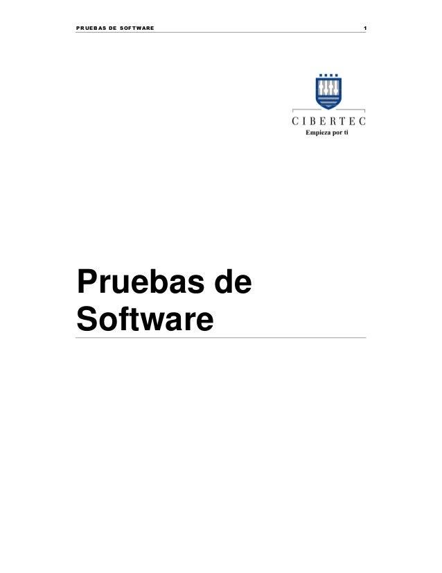 PR U EB AS DE SOFTW AR E 1 Pruebas de Software