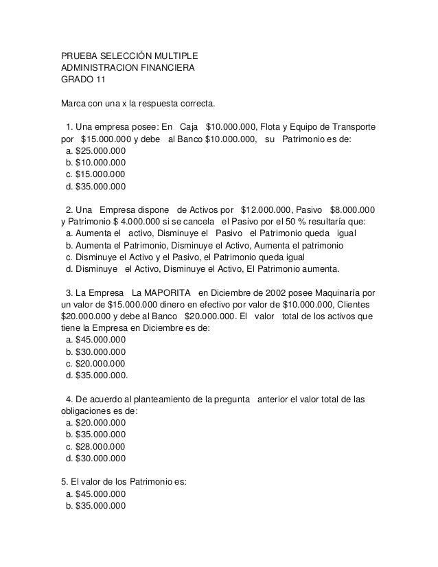 PRUEBA SELECCIÓN MULTIPLEADMINISTRACION FINANCIERAGRADO 11Marca con una x la respuesta correcta. 1. Una empresa posee: En ...
