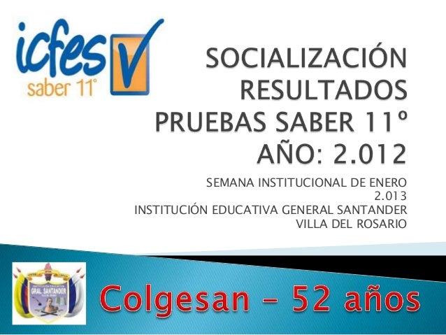 SEMANA INSTITUCIONAL DE ENERO                                    2.013INSTITUCIÓN EDUCATIVA GENERAL SANTANDER             ...