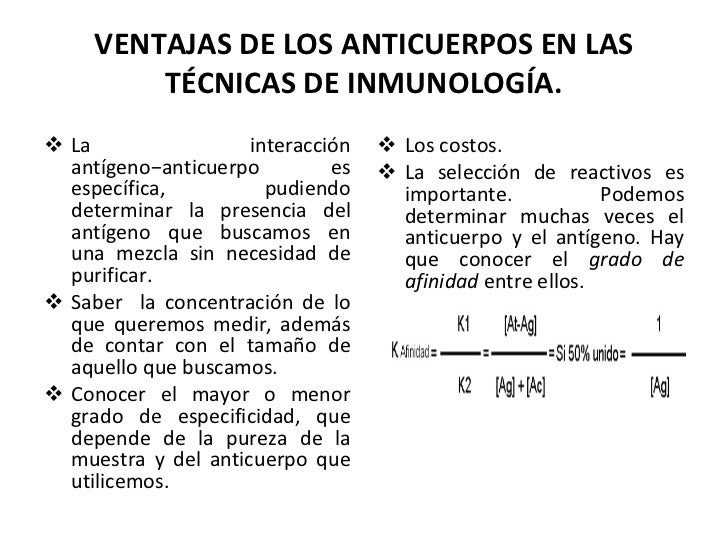 VENTAJAS DE LOS ANTICUERPOS EN LAS TÉCNICAS DE INMUNOLOGÍA. <ul><li>La interacción antígeno−anticuerpo es específica, pudi...