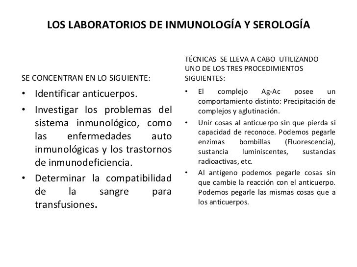 LOS LABORATORIOS DE INMUNOLOGÍA Y SEROLOGÍA <ul><li>SE CONCENTRAN EN LO SIGUIENTE: </li></ul><ul><li>Identificar anticuerp...