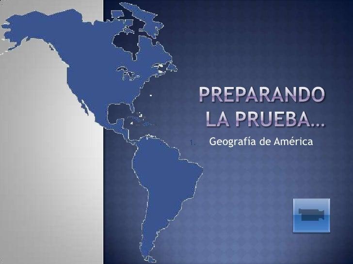 Preparando la prueba…<br />Geografía de América<br />