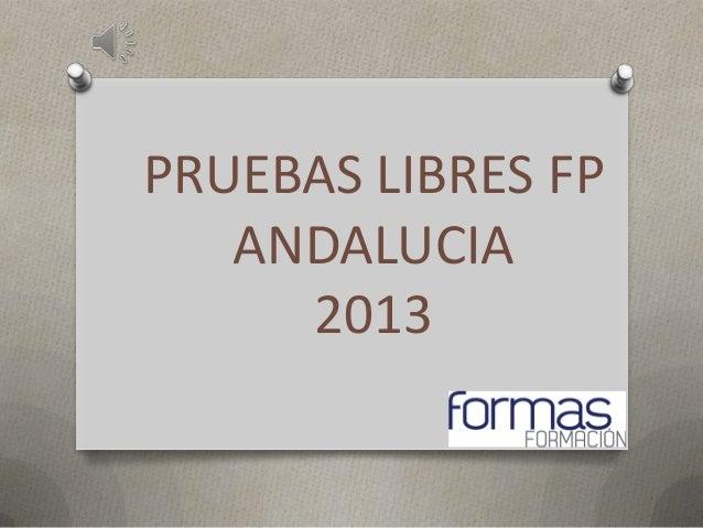 PRUEBAS LIBRES FP   ANDALUCIA     2013