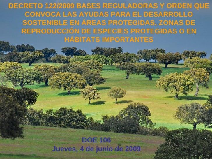 DECRETO 122/2009 BASES REGULADORAS Y ORDEN QUE CONVOCA LAS AYUDAS PARA EL DESARROLLO SOSTENIBLE EN ÁREAS PROTEGIDAS, ZONAS...