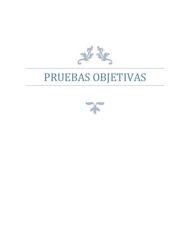 PRUEBAS OBJETIVAS