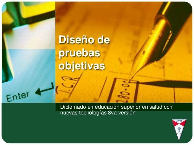 Diseño de pruebas objetivas Diplomado en educación superior en salud con nuevas tecnologías 8va versión